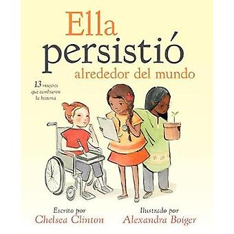 She Persisted Around the World (Spanish Edition) - 13 Women Who Change