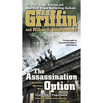 The Assassination Option by W. E. B. Griffin - William E. Butterworth