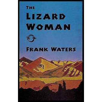The Lizard Woman by Frank Waters - 9780804009874 Book