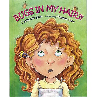 Bugs in My Hair?! by Catherine Stier - Tammie Lyon - 9780807509098 Bo