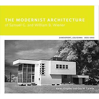 The Modernist Architecture of Samuel G. and William B. Wiener - Shreve