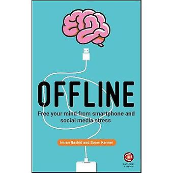 Offline - Free Your Mind from Smartphone and Social Media Stress by Of