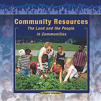 Community Resources - The Land and the People in Communities by Angela