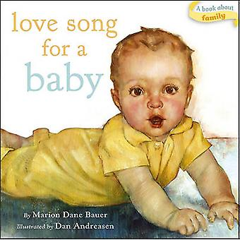 Love Song for a Baby by Marion Dane Bauer - Dan Andreasen - 978141696