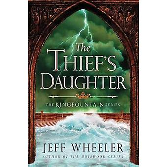 The Thief's Daughter by Jeff Wheeler - 9781503935006 Book