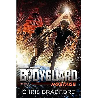 Bodyguard - Hostage (Book 2) by Chris Bradford - 9781524736996 Book