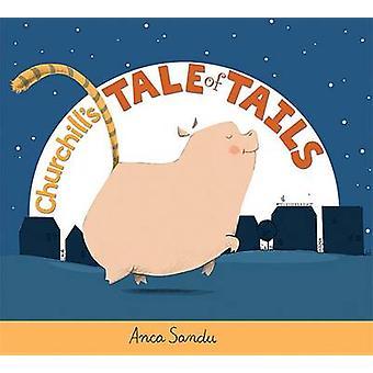 Churchill's Tale of Tails by Anca Sandu - Anca Sandu - 9781561457823