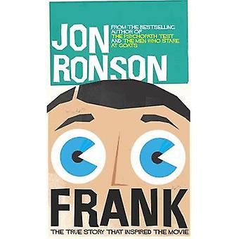 Frank - The True Story That Inspired the Movie by Jon Ronson - 9781594