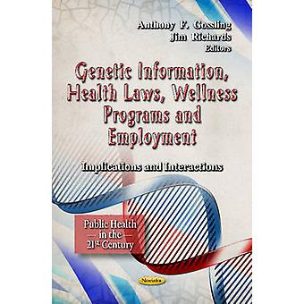 Genetic Information - Health Laws - Wellness Programs and Employment -