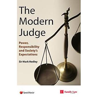 Modern Judge - Power - Responsibility and Society's Expectations by Ma