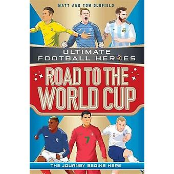 Road to the World Cup by Matt & Tom Oldfield - 9781786069207 Book