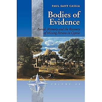 Bodies of Evidence: Burial, Memory and the Recovery of Missing Persons in Cyprus (New Directions in Anthropology)