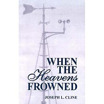 When the Heavens Frowned by Cline & Joseph Leander