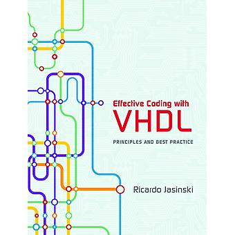 Effective Coding with VHDL: Principles and Best Practice (Hardcover) by Jasinski Ricardo