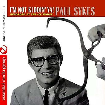 Paul Sykes - ik ben niet kiddin ' Ya! [CD] USA import