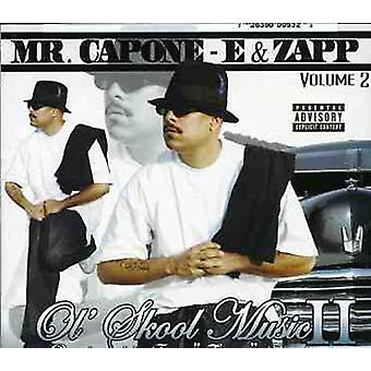 Zapp/Mr. Capone-E - Zapp/Mr. Capone-E: Vol. 2-Ol' Skool Music [CD] USA import