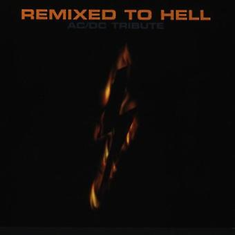 Remixed to Hell-a Tribute to Ac/Dc - Remixed to Hell-a Tribute to Ac/Dc [CD] USA import