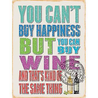 Du kan ikke kjøpe lykke / vin morsomme Metal signere 400 X 300 Mm