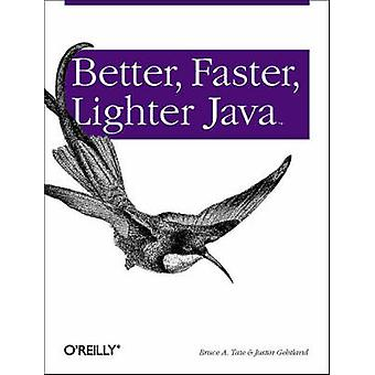Better - Faster - Lighter Java by Bruce A. Tate - Justin Gehtland - 9