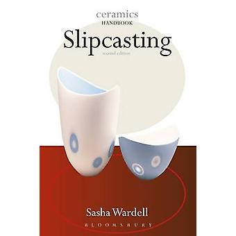 Slipcasting (2nd Revised edition) by Sasha Wardell - 9780812219982 Bo