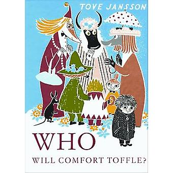 Who Will Comfort Toffle? - A Tale of Moomin Valley by Tove Jansson - S