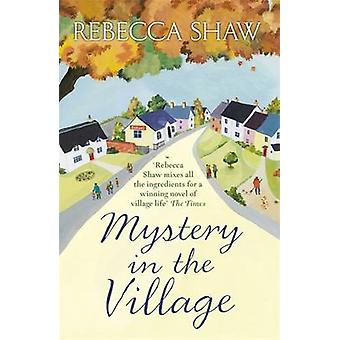 Mystery in the Village by Rebecca Shaw - 9781409147275 Book