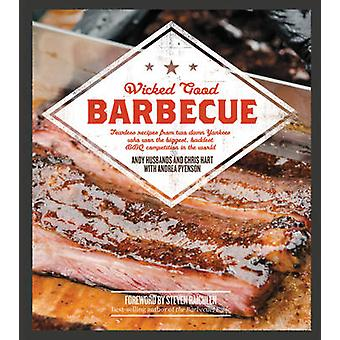 Wicked Good Barbecue - Fearless Recipes from Two Damn Yankees Who Have