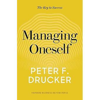 Hantera själv - nyckeln till framgång av Peter F. Drucker - 9781633693
