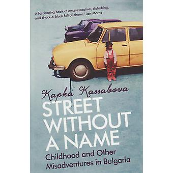 A Street without a Name - Childhood and Other Misadventures in Bulgari
