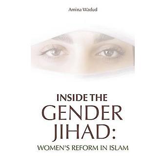Inside the Gender Jihad - Women's Reform in Islam by Amina Wadud - 978