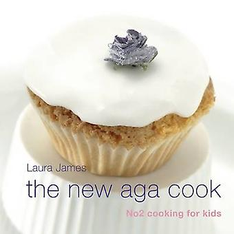 The New Aga Cook - Cooking with Kids by Laura James - 9781904573067 Bo