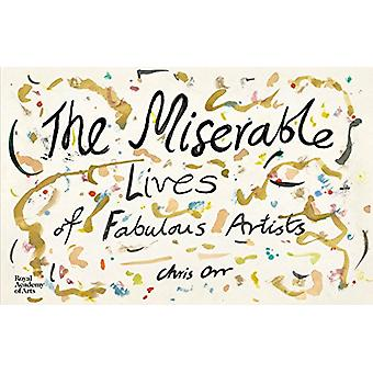 The Miserable Lives of Fabulous Artists by Chris Orr - 9781910350898