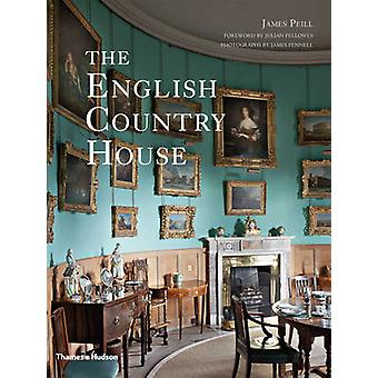 The English Country House by James Peill - Julian Fellowes - 97805002