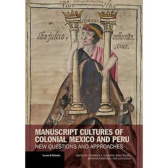 Manuscript Cultures of Colonial Mexico and Peru - New Questions and A