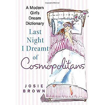 Letzte Nacht träumte ich von Kosmopoliten: ein modernes Mädchen Traum Wörterbuch