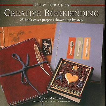 New Crafts: Creative Bookbinding: 25 Book Cover Projects Shown Step by Step