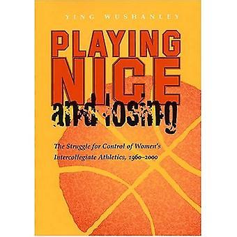 Spelar fin och förlorande: kampen för kontroll av kvinnors Intercollegiate Athletics, 1960-2000 (sport & Entertainment)