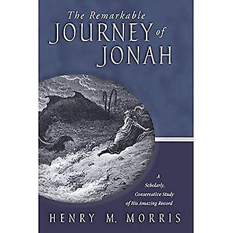 The Remarkable Journey of Jonah: A Verse-By-Verse Exposition of His Amazing Record