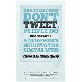 Organisaties niet Tweet, mensen doen