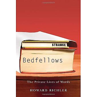 Strange Bedfellows: The Private Lives of Words: 1st (Historical Comparative Linguis)