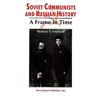 Soviet Communists and Russian History : A Frame in Time