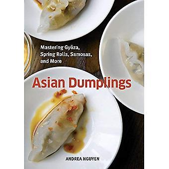 Asiatiska Dumplings: Mastering Gyoza, vårrullar, potten klistermärken och mer