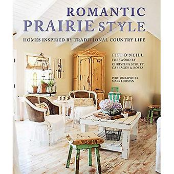 Romantic Prairie Style - Homes inspired by traditional country life