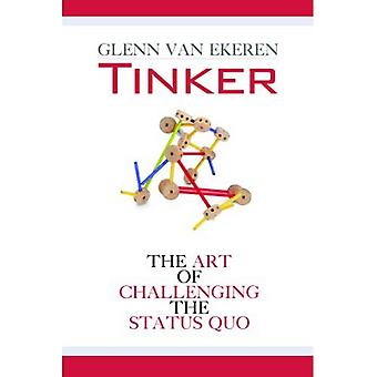 Tinker: The Art of Challenging the Status Quo