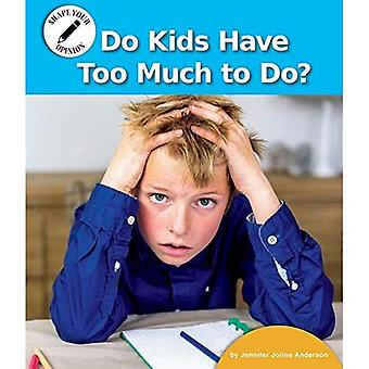 Do Kids Have Too Much to Do? (Shape Your Opinion)