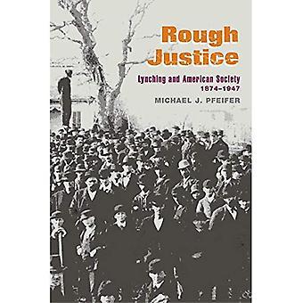 Tuffa rättvisan: Lynchning och American Society, 1874-1947