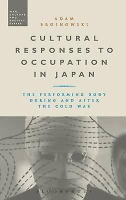 Cultural Responses to Occupation in Japan by Broinowski & Adam