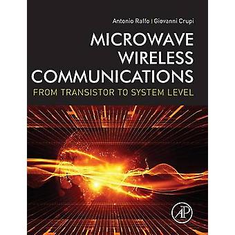 Microwave Wireless Communications by Raffo & Antonio