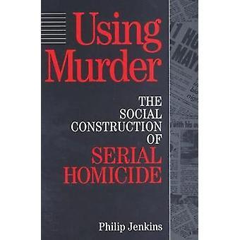 استخدام القتل البناء الاجتماعي لمسلسل القتل قبل جنكينز & فيليب