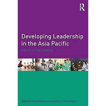 Führung in der Asia Pacific A konzentrieren sich auf das Individuum durch Phillipson & Shane N. zu entwickeln